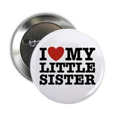 "I Love My Little Sister 2.25"" Button"