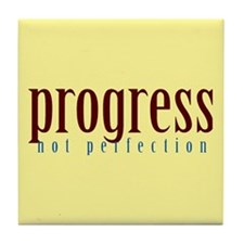 Progress, not perfection Tile Coaster