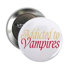 "Addicted to Vampires Twilight Fan 2.25"" Button"
