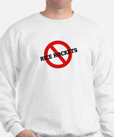 Anti Rice Rockets Sweatshirt