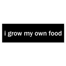 Grow Your Own Food Bumper Bumper Sticker