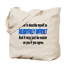 """Delightfully Difficult"" Tote Bag"