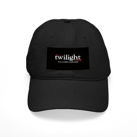 It's a Twilight Thing. You wo Black Cap