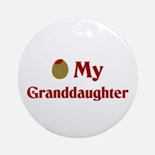 Olive (I Love) My Granddaughter Ornament (Round)