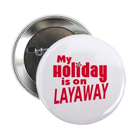 "Holiday on Layaway 2.25"" Button (10 pack)"