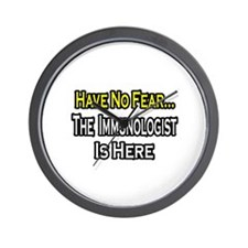"""No Fear...Immunologist"" Wall Clock"