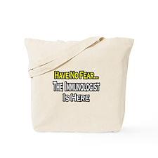 """No Fear...Immunologist"" Tote Bag"