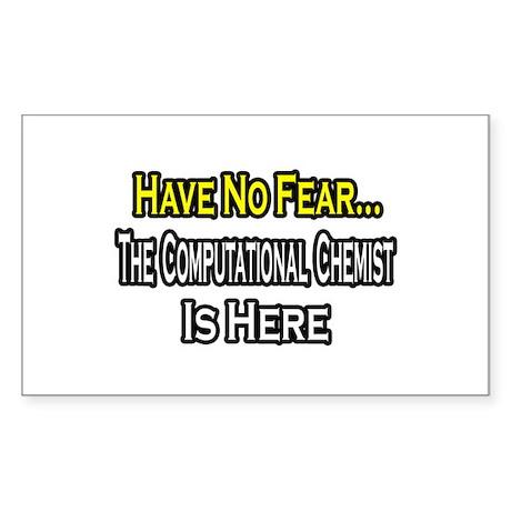 """No Fear, Computational Chemist"" Sticker (Rectangl"