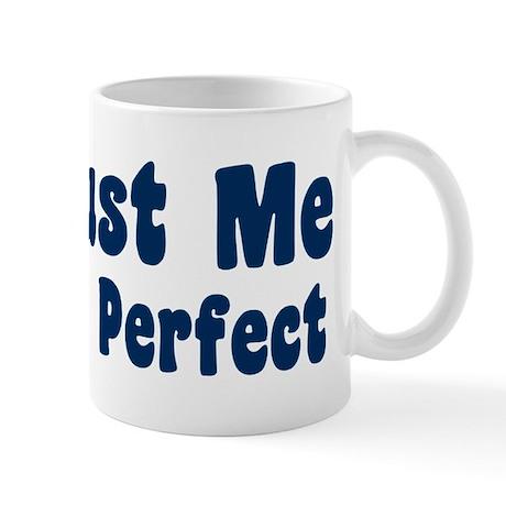 Trust Me I'm Perfect Mug