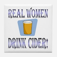 Real Women Drink Cider Tile Coaster