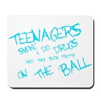 Teenages Smoke And Do Drugs... Mousepad