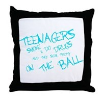 Teenages Smoke And Do Drugs... Throw Pillow