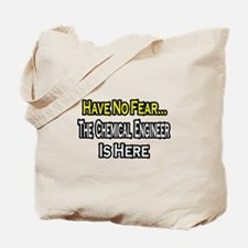 """""""No Fear, Chemical Engineer"""" Tote Bag"""