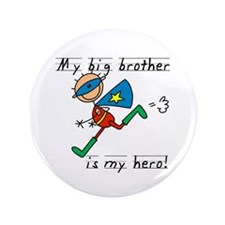 """Big Brother My Hero 3.5"""" Button"""