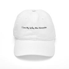 I Love My Wifey Mrs Hernandez Baseball Cap