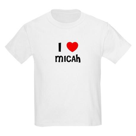 I LOVE MICAH Kids T-Shirt