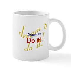 Dream It Do It Mug