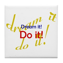 Dream It Do It Tile Coaster