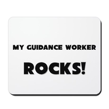 MY Guidance Worker ROCKS! Mousepad