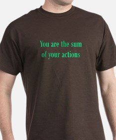 You are the sum of your actions T-Shirt