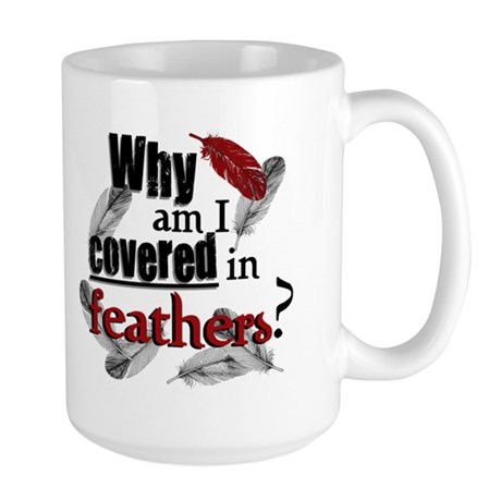 Covered In Feathers? Large Mug