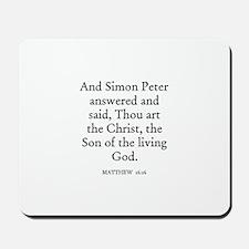 MATTHEW  16:16 Mousepad