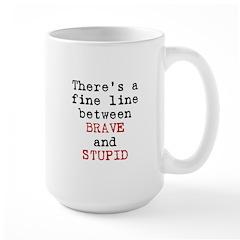 Fine Line Brave Stupid Large Mug