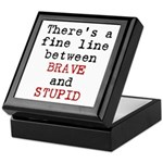 Fine Line Brave Stupid Keepsake Box