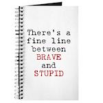 Fine Line Brave Stupid Journal