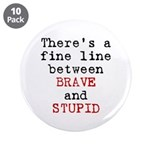 Fine Line Brave Stupid 3.5
