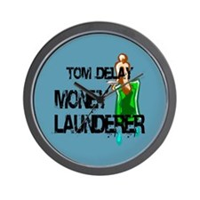 DeLay, money launderer Wall Clock