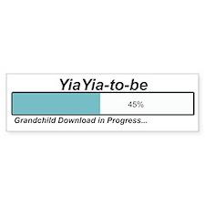 Download YiaYia to Be Bumper Bumper Sticker