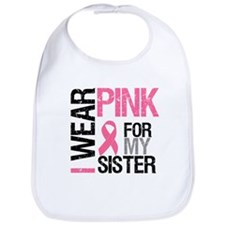 I Wear Pink Sister Bib