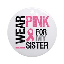 I Wear Pink Sister Ornament (Round)