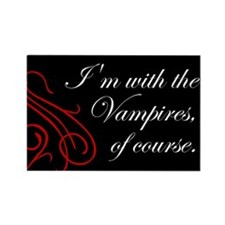I'm with the Vampires Rectangle Magnet