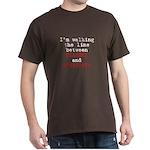 Walk Line Bravery Stupidity Dark T-Shirt