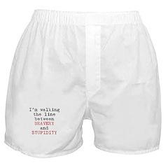 Walk Line Bravery Stupidity Boxer Shorts