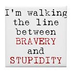 Walk Line Bravery Stupidity Tile Coaster