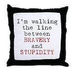 Walk Line Bravery Stupidity Throw Pillow