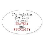 Walk Line Bravery Stupidity Oval Sticker (10 pk)