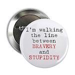 Walk Line Bravery Stupidity 2.25