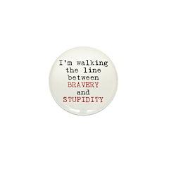 Walk Line Bravery Stupidity Mini Button (10 pack)