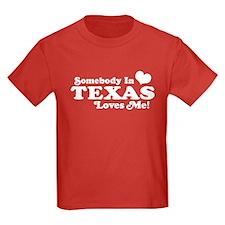 Somebody in Texas Loves Me T