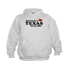 Somebody in Texas Loves Me Hoodie