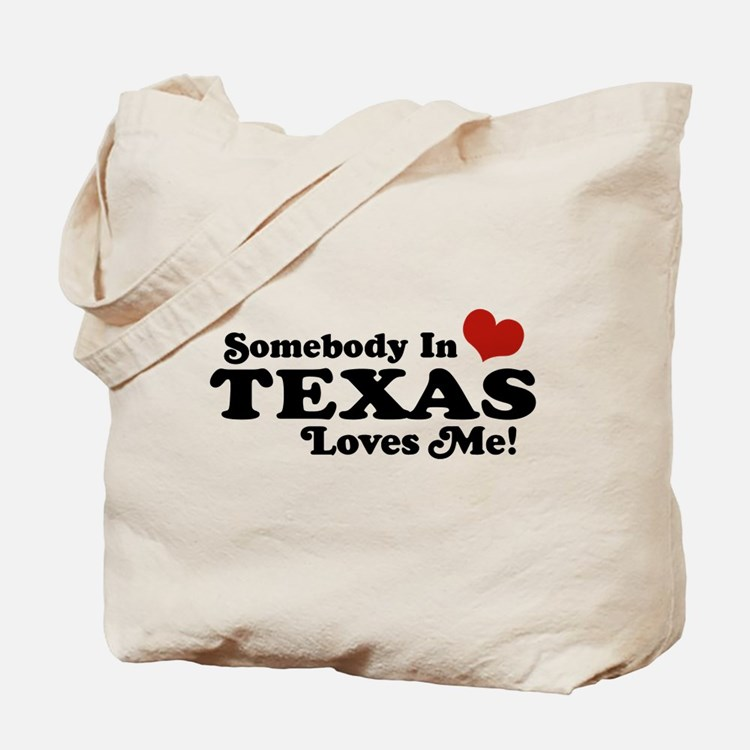 Somebody in Texas Loves Me Tote Bag
