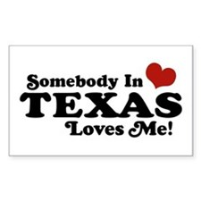 Somebody in Texas Loves Me Rectangle Decal