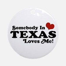 Somebody in Texas Loves Me Ornament (Round)