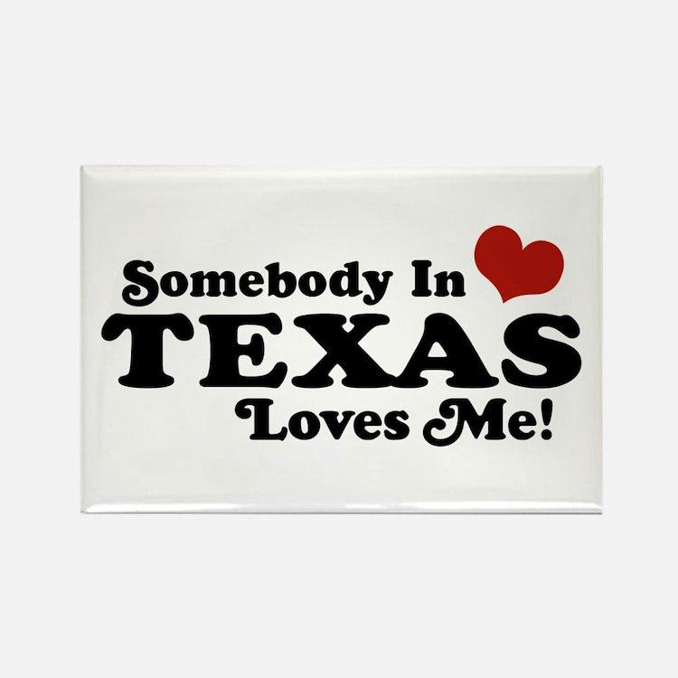 Somebody in Texas Loves Me Rectangle Magnet