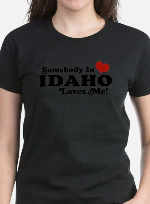 Somebody in Idaho Loves me Tee
