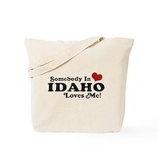 Somebody in Idaho Loves me Tote Bag